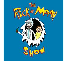The Rick & Morty Show! Photographic Print