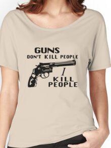 Guns Don't Kill People I Kill People Women's Relaxed Fit T-Shirt