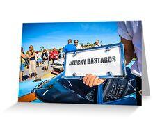 #Lucky Bastards Greeting Card