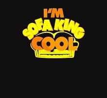 I'm Sofa King Cool Unisex T-Shirt