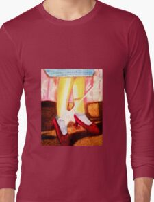 OZ RUBY SLIPPERS, THERE THEY ARE,  THERE THEY'LL STAY Long Sleeve T-Shirt