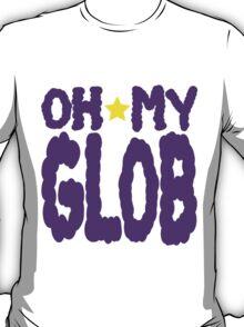 Oh My GLOB T-Shirt