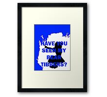 Have you seen my bear Tibbers? Framed Print