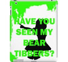 Have you seen my bear Tibbers? iPad Case/Skin
