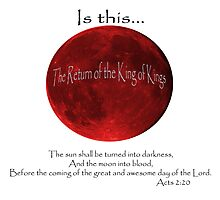 Blood Moon - Is this the Return of the King of Kings (Black font) Photographic Print