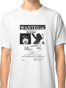 Divine: Wanted By The FBI Classic T-Shirt