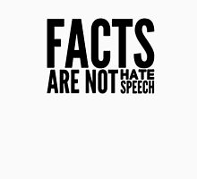 Facts Are Not Hate Speech Unisex T-Shirt