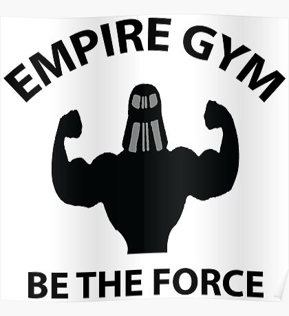 Empire Gym - Be The Force Poster