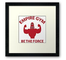 Empire Gym - Be The Force Framed Print