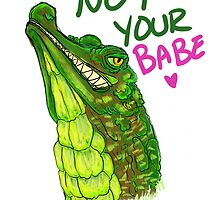 NOT UR BABE GATOR by 7th-Head