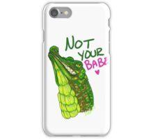 NOT UR BABE GATOR iPhone Case/Skin