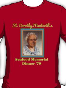 St. Dorothy Mantooth T-Shirt