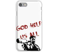 God help us all iPhone Case/Skin