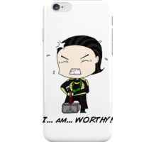 "Loki - ""I am worthy!"" iPhone Case/Skin"