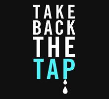 Take Back The Tap Unisex T-Shirt