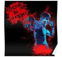 To Live is to fight Poster