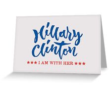 Hillary Clinton - I am with her - Hand Lettering Design Greeting Card