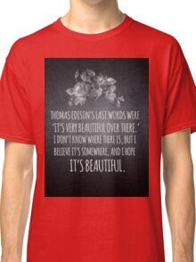 Beautiful Over There Classic T-Shirt