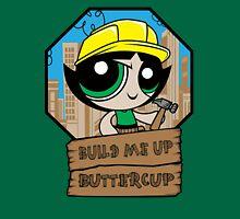 Build Me Up Buttercup Unisex T-Shirt