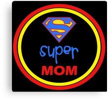 SUPER MOM Canvas Print