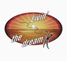 LIVIN the DREAM by Paul Morris