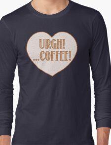 URGH coffee (I hate coffees) Long Sleeve T-Shirt