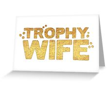 trophy wife in gold foil (image) Greeting Card