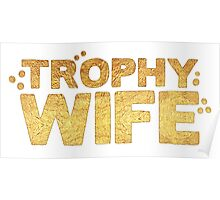 trophy wife in gold foil (image) Poster