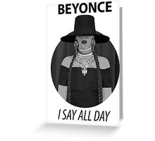 I SLAY ALL DAY  Greeting Card