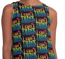 I can't think STRAIGHT in rainbow Contrast Tank