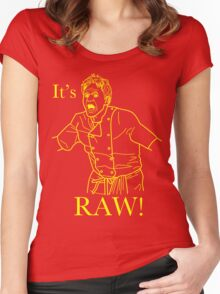 It's RAW! Women's Fitted Scoop T-Shirt