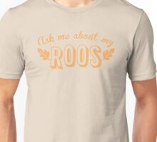 Ask me about my ROOS kangaroo Unisex T-Shirt