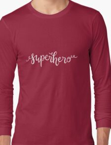 Superhero —Version 2 (Black Background) Long Sleeve T-Shirt