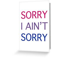 Sorry I Ain't Sorry (Bisexual Pride) Greeting Card