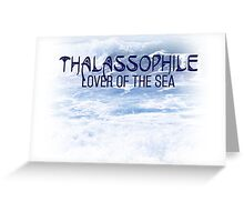 Thalassophile, Lover of the Sea Greeting Card