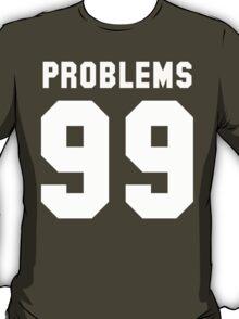 Bitchaintone Problems T-Shirt