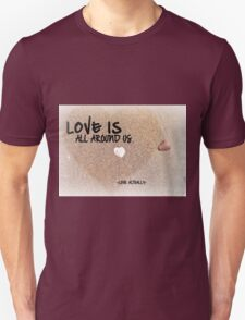 Love is all Around Us - Love Actually Unisex T-Shirt