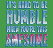 It's hard to be HUMBLE when you're THIS AWESOME! Kids Clothes
