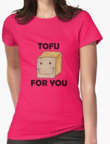Tofu For You T-Shirt