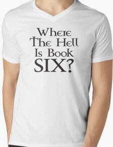 Where the hell is Book Six? (Game of Thrones) Mens V-Neck T-Shirt