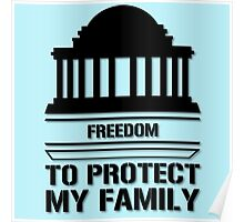 Freedom To Protect My Family  Poster