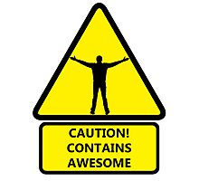 Caution, contains awesome Photographic Print