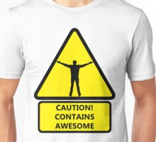 Caution, contains awesome Unisex T-Shirt