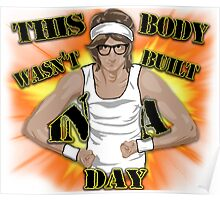 This Body Wasnt Built In A Day Poster
