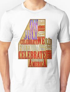 Celebrate the Fourth of July - Celebrate America T-Shirt