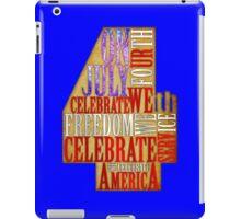 Celebrate the Fourth of July - Celebrate America iPad Case/Skin