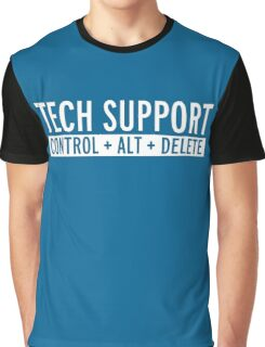Tech Support Funny Quote Graphic T-Shirt