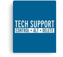 Tech Support Funny Quote Canvas Print