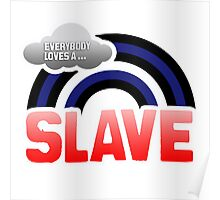 EVERYBODY LOVES A SLAVE Poster