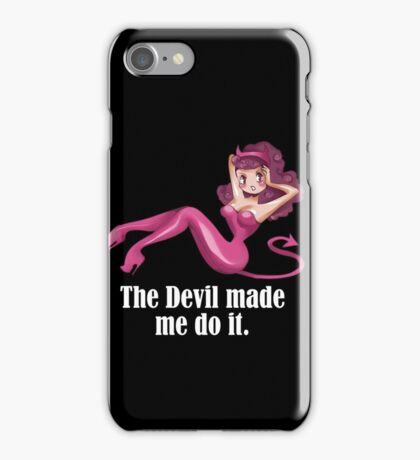 the devil made me do it iPhone Case/Skin